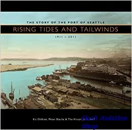 Image not found :Rising Tides and Tailwinds 1911-2011, The Story of the Port Seattl