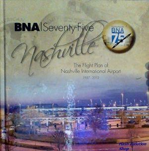 Image not found :BNA Seventy-Five, the Flight Plan of Nashville International Apt