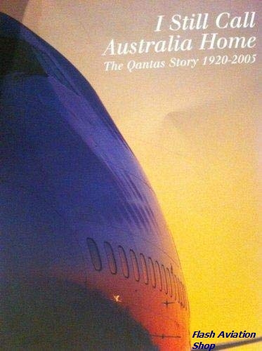 Image not found :I Still Call Australia Home, the Qantas Story 1920-2005
