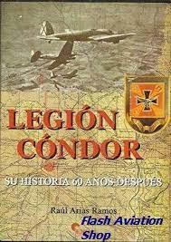 Image not found :Legion Condor, su Historia 60 Anos Despues