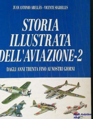 Image not found :Storia Illustrata dell' Aviazione - 2; Dagli Anni Trenta Fino Ai N