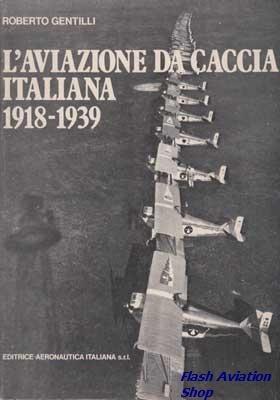 Image not found :L'Aviazione de Caccia Italiana 1918-1939 (Vol.1)
