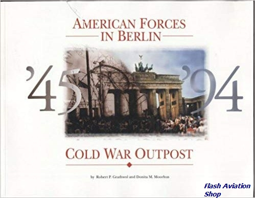 Image not found :American Forces in Berlin, Cold War Outpost 45 - 94