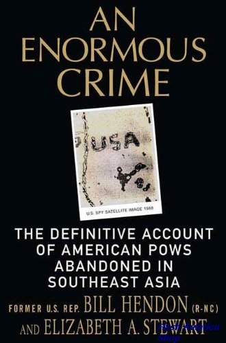 Image not found :Enormous Crime, Definitive Account of American POWs Abandoned in S