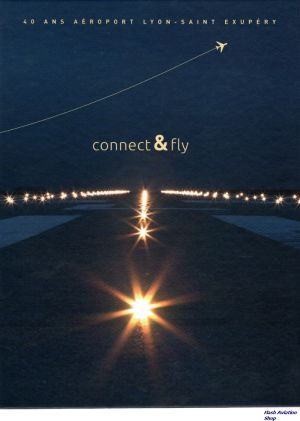 Image not found :Coinnect & Fly, 40 Ans Aeroport Lyon-Saint Exupery