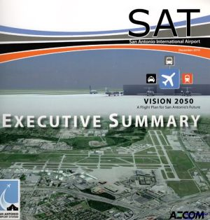 Image not found :SAT, San Antonio International Airport, Vision 2050, Executive Sum