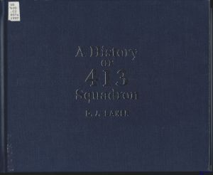 Image not found :History of 413 Squadron (General Store, nd, library)